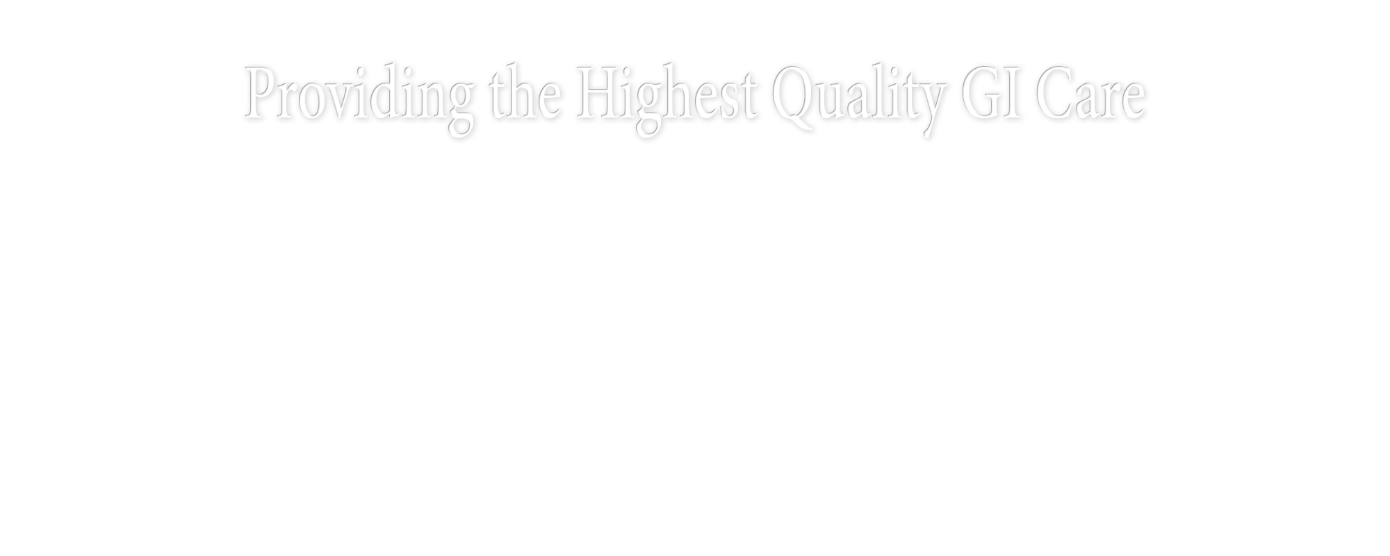 providing the highest quality gi care
